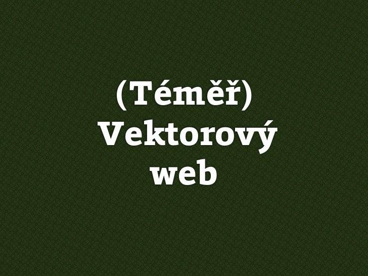 (Téměř)Vektorový   web