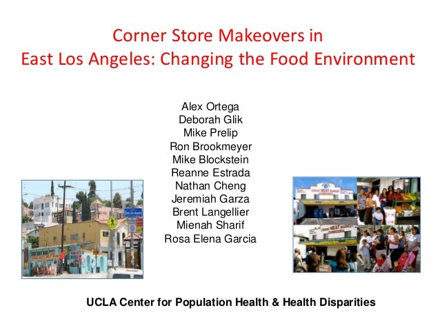 Corner Store Makeovers inEast Los Angeles: Changing the Food Environment                        Alex Ortega               ...