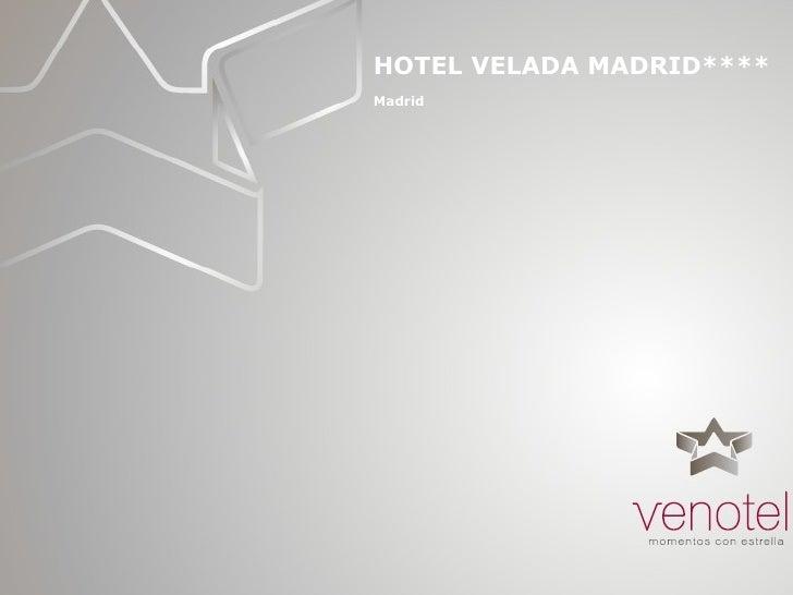 HOTEL VELADA MADRID**** Madrid