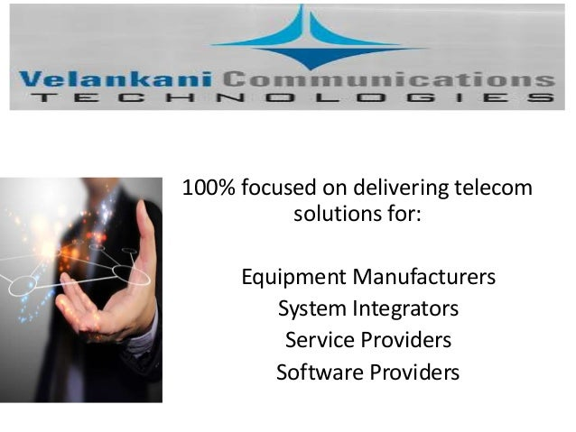 100% focused on delivering telecom solutions for: Equipment Manufacturers System Integrators Service Providers Software Pr...