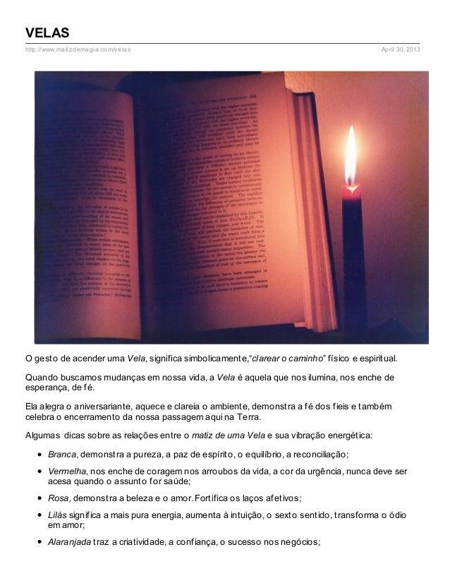 """http://www.matizdemagia.com/velas April 30, 2013VELASO gesto de acender uma Vela, significa simbolicamente,""""clarear o cami..."""
