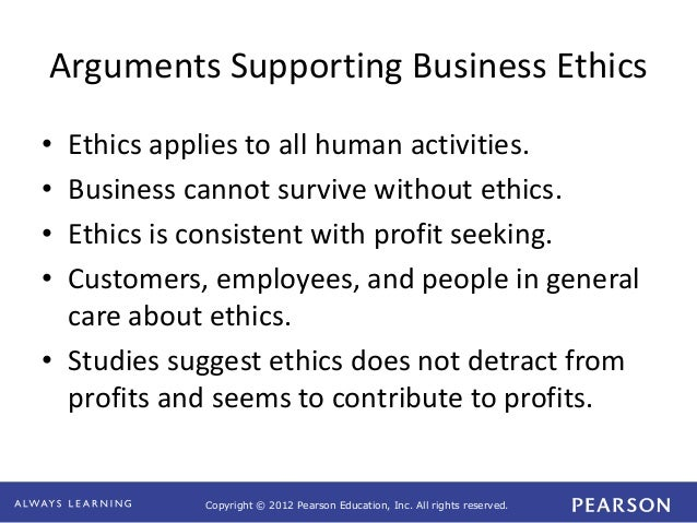arguments for and against business ethics