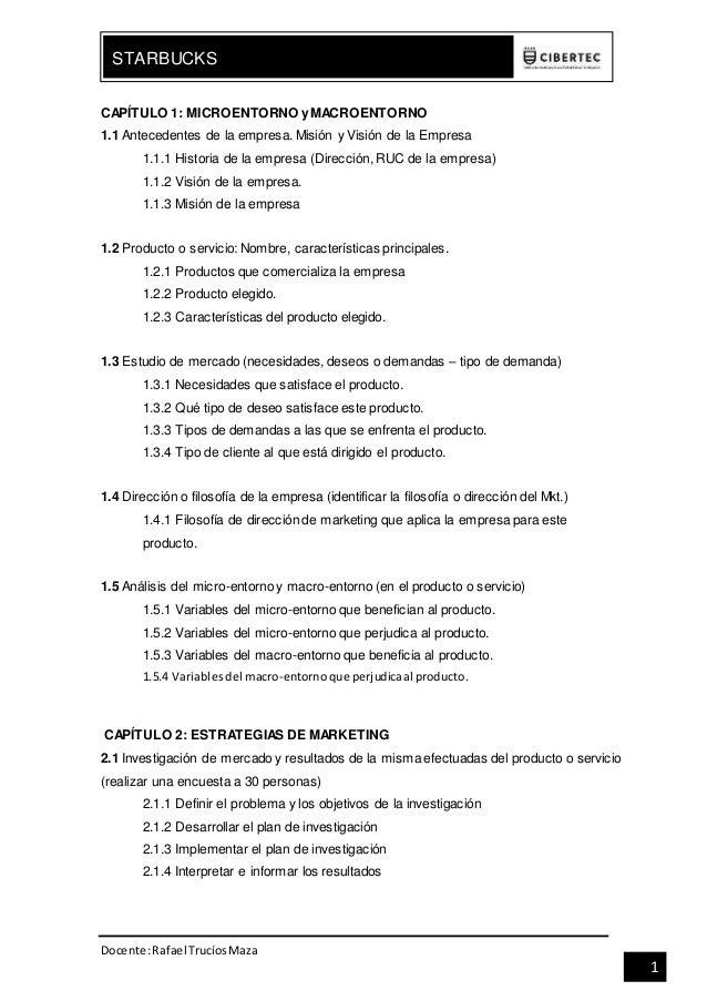 Docente:Rafael TrucíosMaza STARBUCKS 1 CAPÍTULO 1: MICROENTORNO yMACROENTORNO 1.1 Antecedentes de la empresa. Misión y Vis...