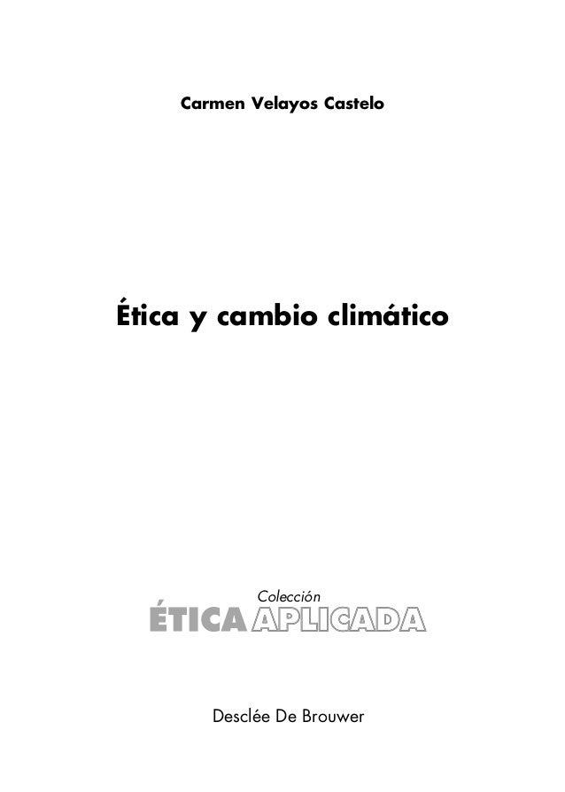 Ética y cambio climático Carmen Velayos Castelo Desclée De Brouwer Colección