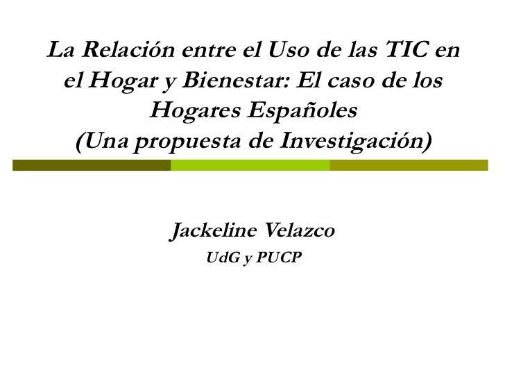 La Relación entre el Uso de las TIC en el Hogar y Bienestar: El caso de los Hogares Españoles (Una propuesta de Investigac...