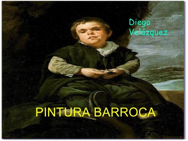PINTURA BARROCA   Diego Velázquez