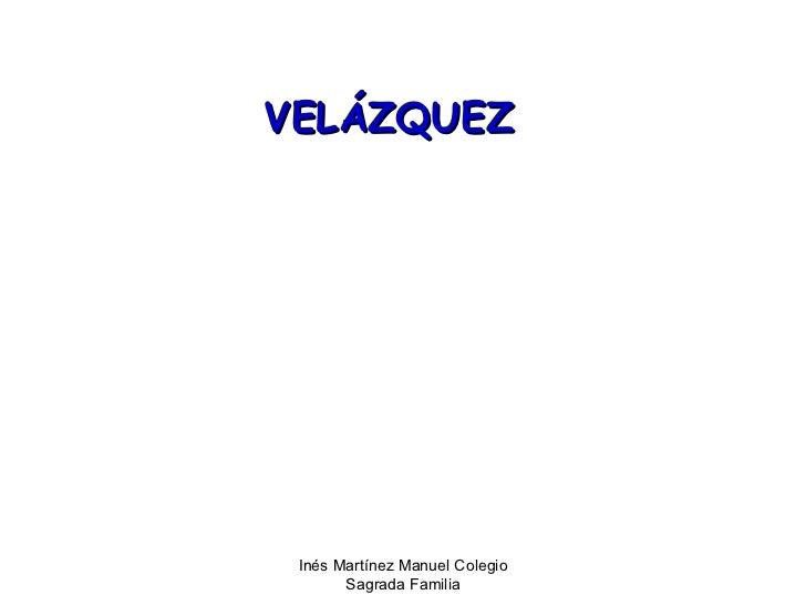 VELÁZQUEZ Inés Martínez Manuel Colegio       Sagrada Familia