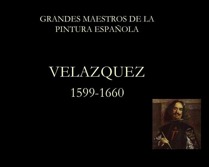 GRANDES MAESTROS DE LA PINTURA ESPAÑOLA VELAZQUEZ 1599-1660