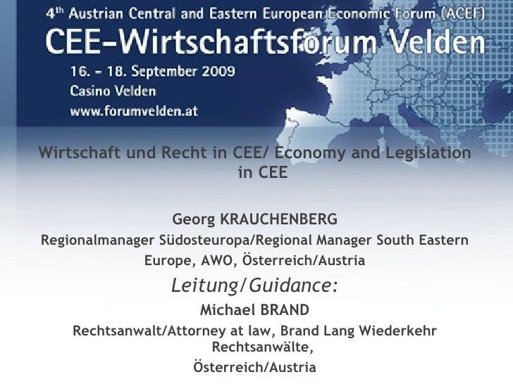 <ul><li>Wirtschaft und Recht in CEE/ Economy and Legislation in CEE </li></ul><ul><li>Georg KRAUCHENBERG </li></ul><ul><li...