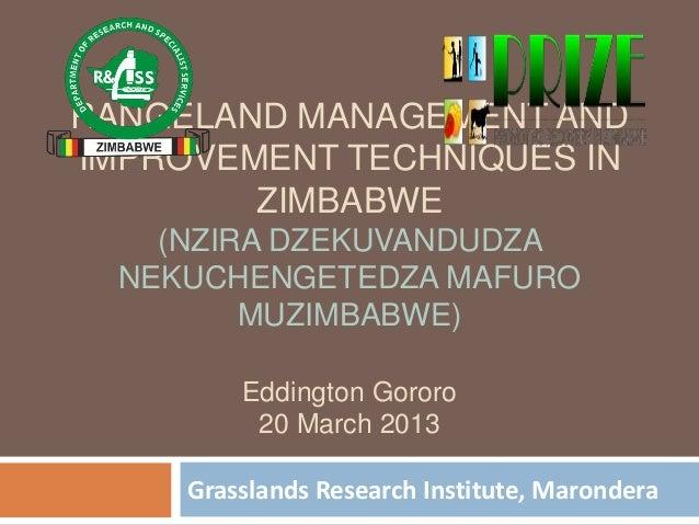 RANGELAND MANAGEMENT ANDIMPROVEMENT TECHNIQUES IN        ZIMBABWE    (NZIRA DZEKUVANDUDZA  NEKUCHENGETEDZA MAFURO         ...