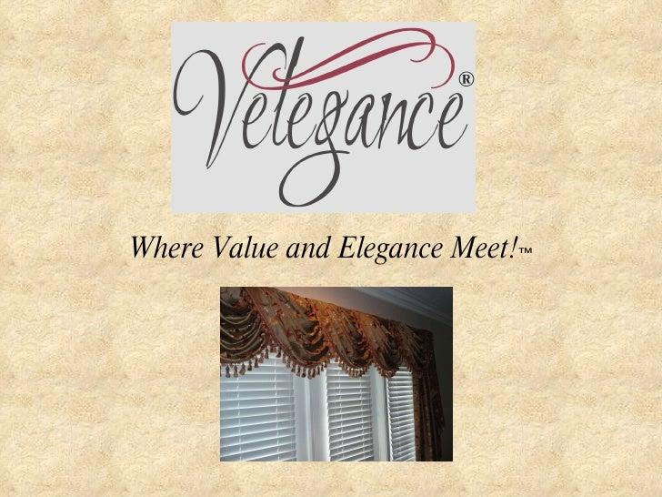Where Value and Elegance Meet! TM