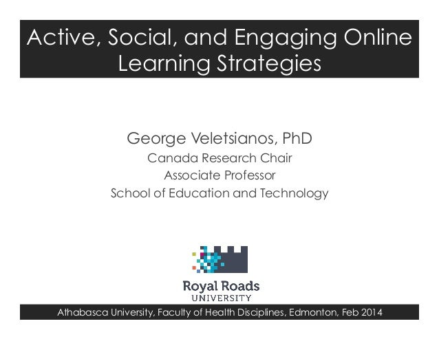 Active, Social, and Engaging Online Learning Strategies George Veletsianos, PhD Canada Research Chair Associate Professor ...