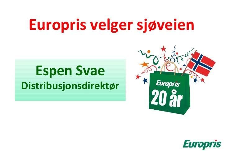 Europris velger sjøveien   Espen SvaeDistribusjonsdirektør
