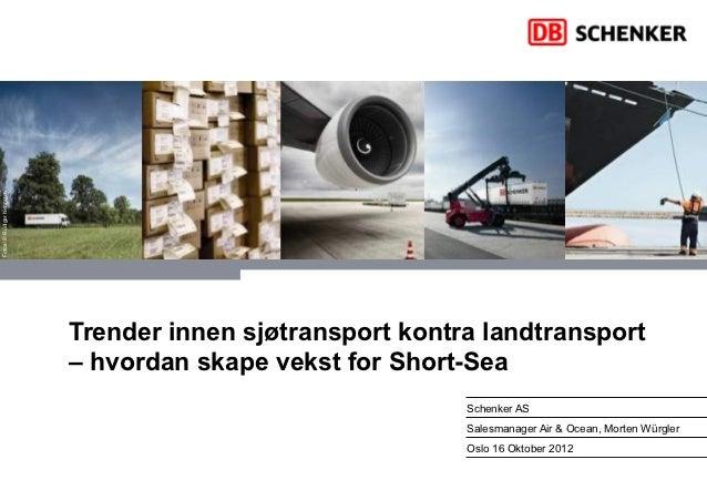 Fotos: © Rüdiger Nehmzow                           Trender innen sjøtransport kontra landtransport                        ...