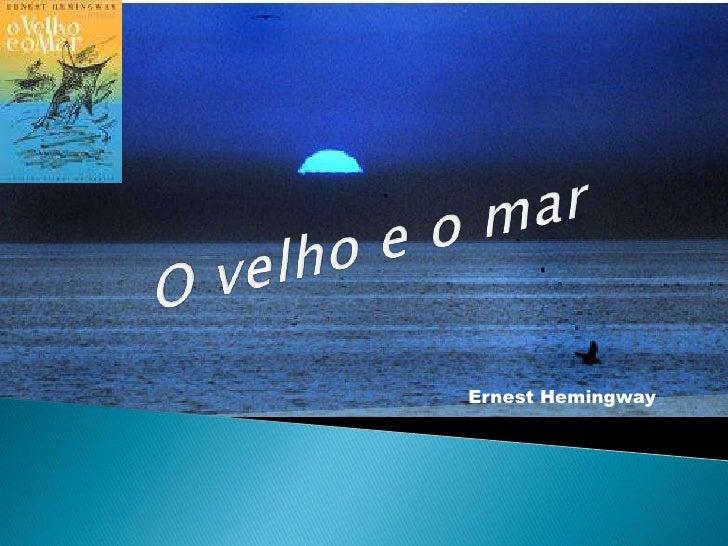 O velho e o mar            <br />ErnestHemingway<br />