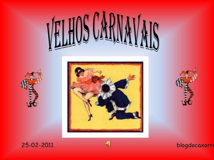 Velhos carnavais<br />blogdocaxorrao<br />25-02-2011<br />