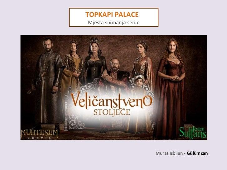 TOPKAPI PALACE  Mjesta snimanja serije Murat Isbilen  -   Gülümcan