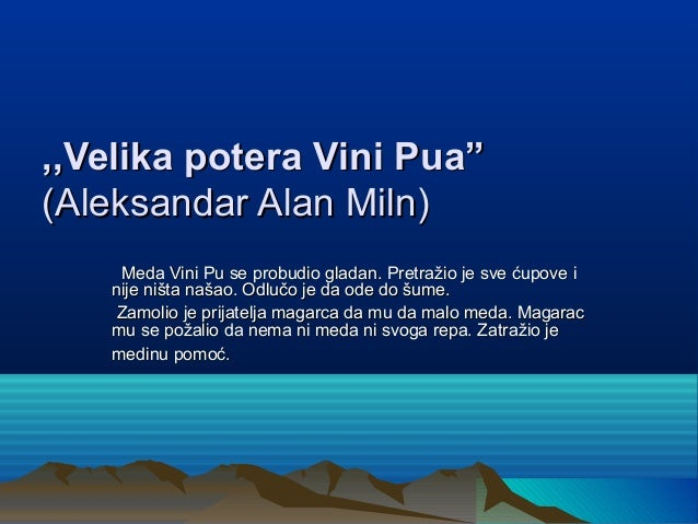 ",,Velika potera Vini Pua"",,Velika potera Vini Pua"" (Aleksandar Alan Miln)(Aleksandar Alan Miln) Meda Vini Pu se probudio g..."