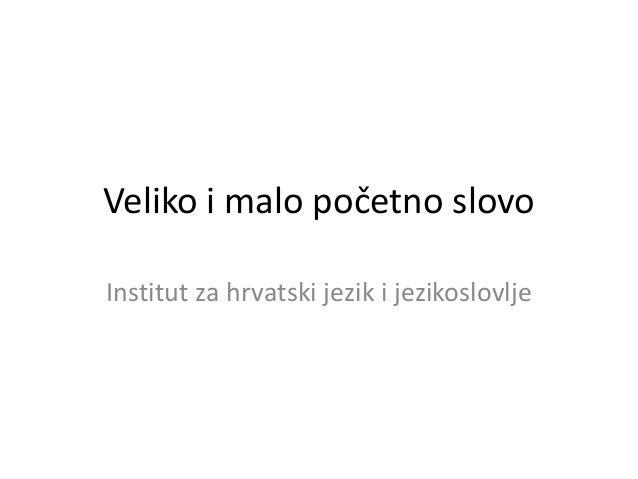 Veliko i malo početno slovo  Institut za hrvatski jezik i jezikoslovlje