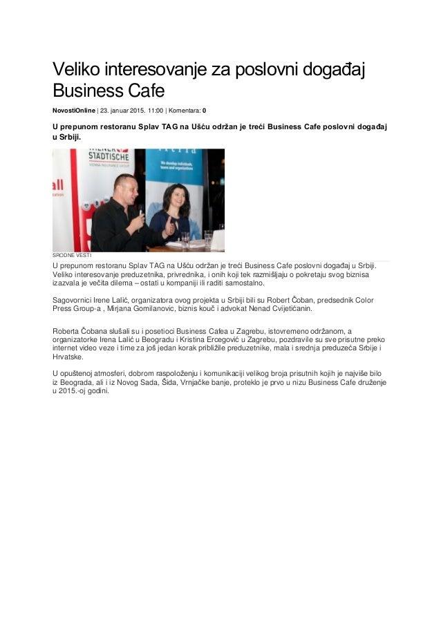 Veliko interesovanje za poslovni dogaĎaj Business Cafe NovostiOnline | 23. januar 2015. 11:00 | Komentara: 0 U prepunom re...