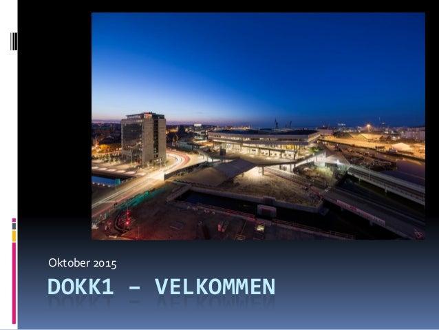 DOKK1 – VELKOMMEN Oktober 2015