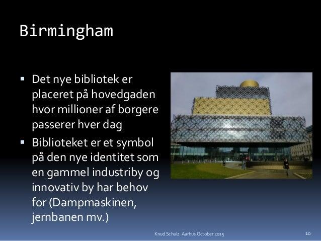 Birmingham  Det nye bibliotek er placeret på hovedgaden hvor millioner af borgere passerer hver dag  Biblioteket er et s...