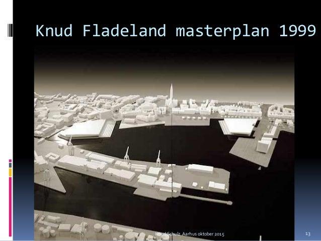 Knud Fladeland masterplan 1999 Knud Schulz Aarhus oktober 2015 13