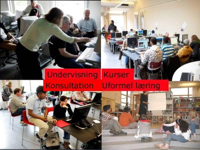 Knud Schulz Aarhus oktober 2015 31 Undervisning Kurser Uformel læringKonsultation
