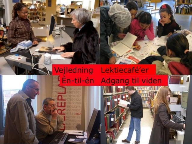Knud Schulz Aarhus oktober 2015 32 Èn-til-én Lektiecafé'erVejledning Adgang til viden