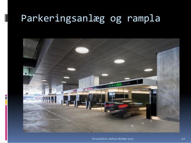 Parkeringsanlæg og rampla Knud Schulz Aarhus oktober 2015 41