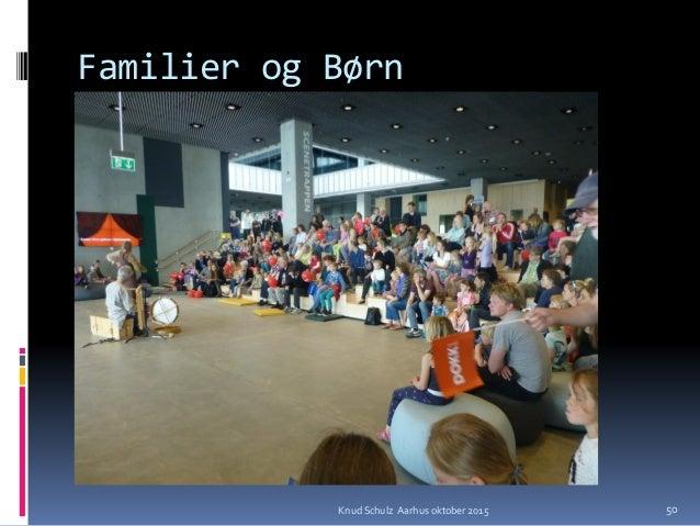 Familier og Børn Knud Schulz Aarhus oktober 2015 50