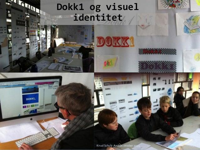 Dokk1 og visuel identitet 69Knud Schulz Aarhus oktober 2015