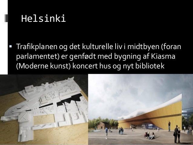 Helsinki  Trafikplanen og det kulturelle liv i midtbyen (foran parlamentet) er genfødt med bygning af Kiasma (Moderne kun...