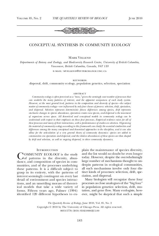 CONCEPTUAL SYNTHESIS IN COMMUNITY ECOLOGYMark VellendDepartments of Botany and Zoology, and Biodiversity Research Centre, ...