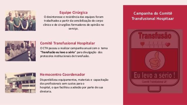 Equipe Cirúrgica O desinteresse e resistência das equipes foram trabalhados a partir da sensibilização do corpo clínico e ...