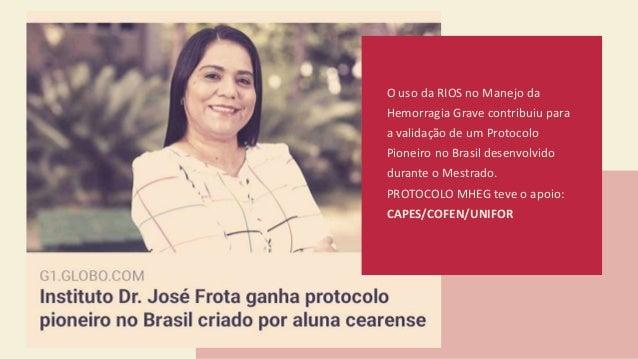 O uso da RIOS no Manejo da Hemorragia Grave contribuiu para a validação de um Protocolo Pioneiro no Brasil desenvolvido du...