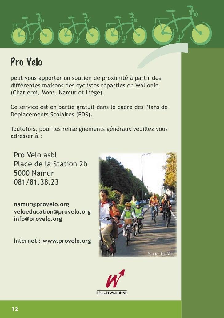 Pro Velo peut vous apporter un soutien de proximité à partir des différentes maisons des cyclistes réparties en Wallonie (...