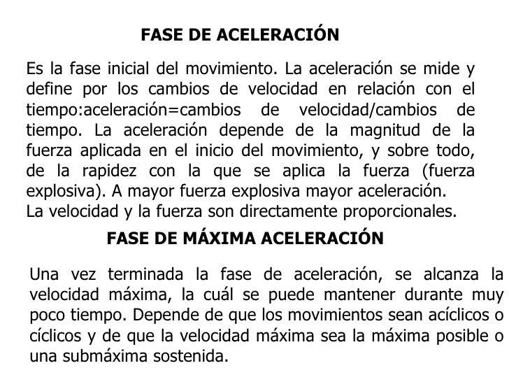 FASE DE ACELERACIÓN Es la fase inicial del movimiento. La aceleración se mide y define por los cambios de velocidad en rel...