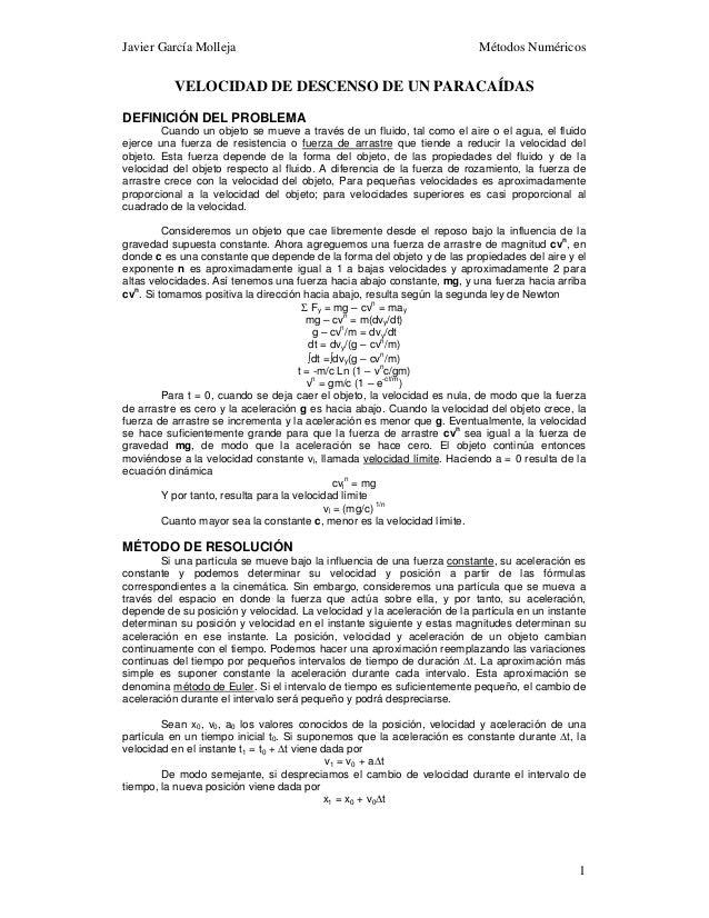 Javier García Molleja Métodos Numéricos1VELOCIDAD DE DESCENSO DE UN PARACAÍDASDEFINICIÓN DEL PROBLEMACuando un objeto se m...