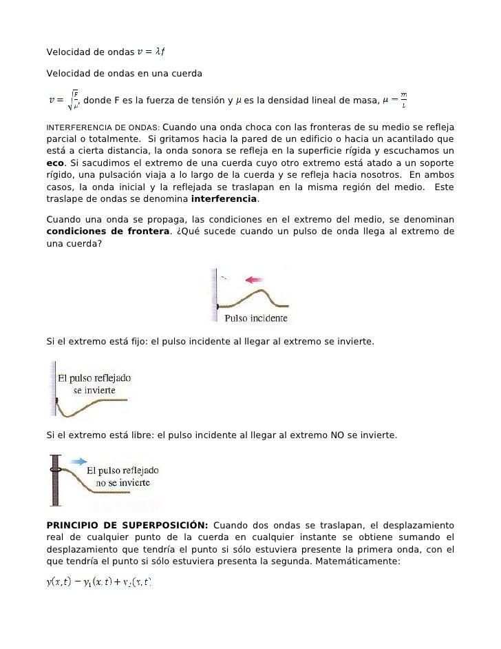 Velocidad de ondasVelocidad de ondas en una cuerda       , donde F es la fuerza de tensión y    es la densidad lineal de m...