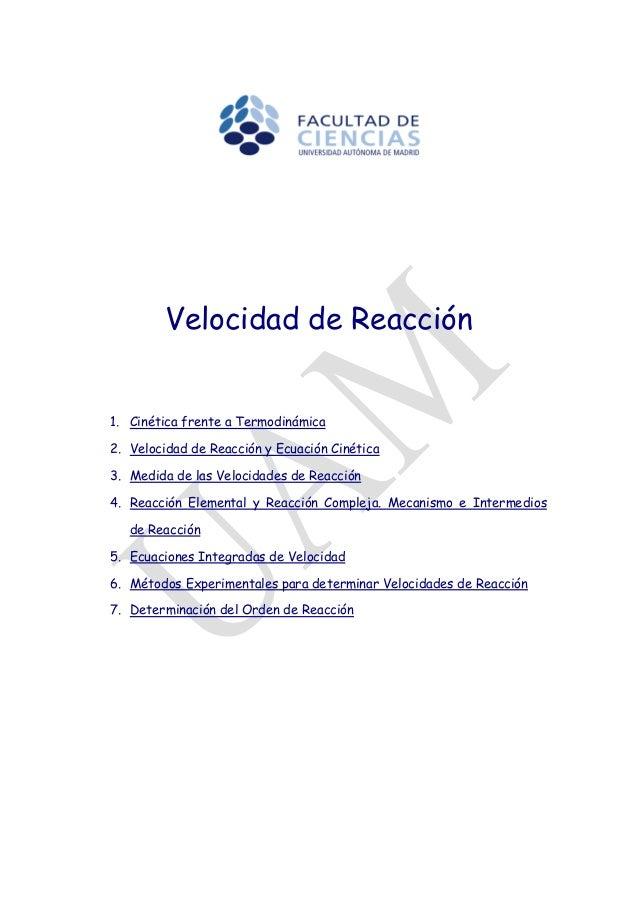 Velocidad de Reacción 1. Cinética frente a Termodinámica 2. Velocidad de Reacción y Ecuación Cinética 3. Medida de las Vel...
