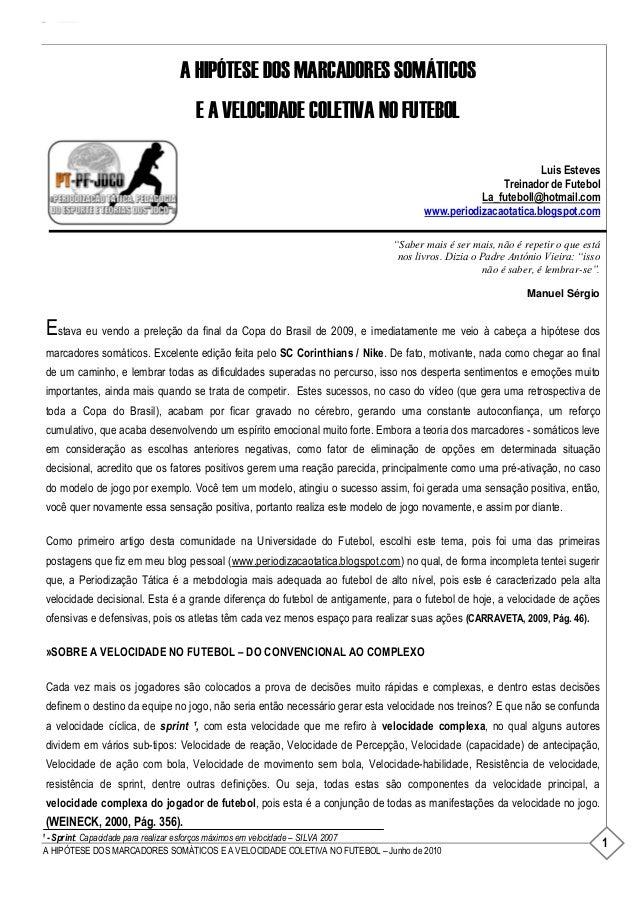 1 Luis Esteves – Treinador de Futebol – www.periodizacaotatica.blogspot.com – Artigo A HIPÓTESE DOS MARCADORES SOMÁTICOS E...