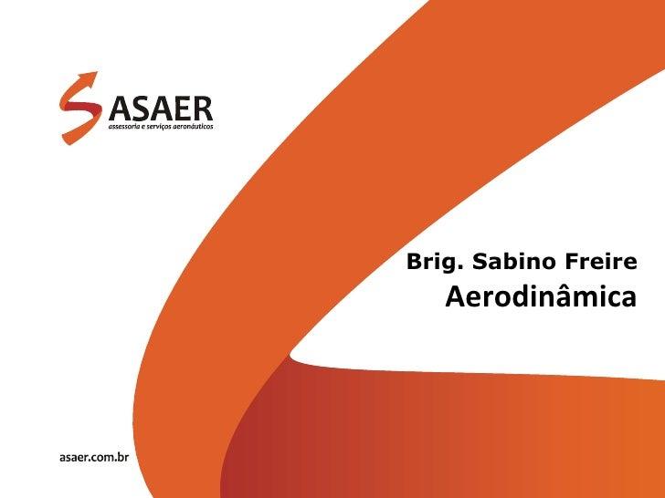 Brig. Sabino Freire Aerodinâmica