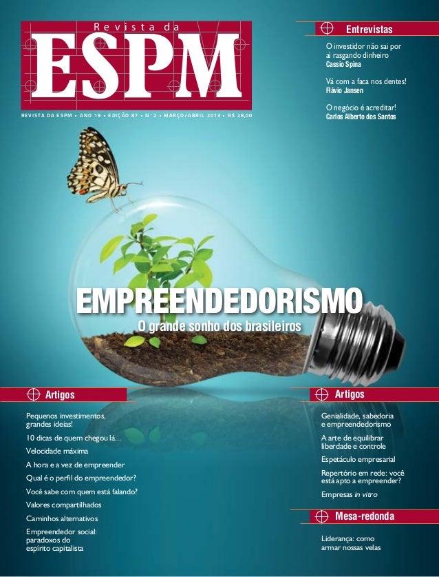 revista da espm • ano 19 • edição 87 • nº2 • março/abril 2013 • R$ 28,00O investidor não sai poraí rasgando dinheiroCassio...