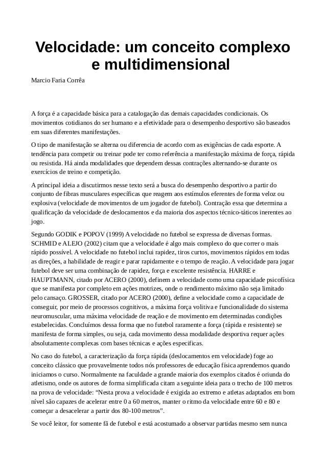 Velocidade: um conceito complexo e multidimensional Marcio Faria Corrêa A força é a capacidade básica para a catalogação d...