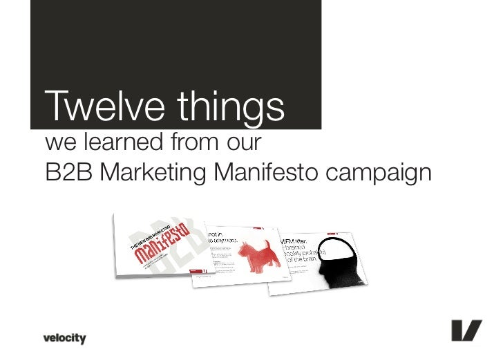 Twelve thingswe learned from ourB2B Marketing Manifesto campaign
