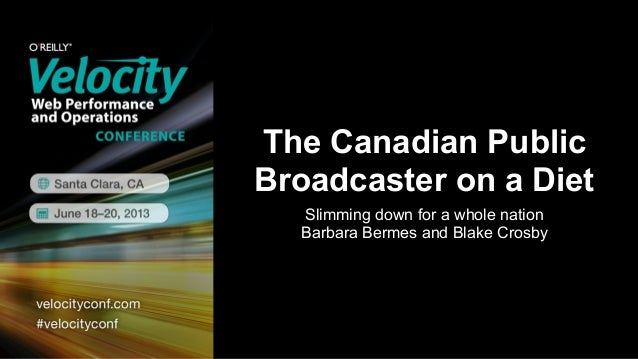 The Canadian PublicBroadcaster on a DietSlimming down for a whole nationBarbara Bermes and Blake Crosby
