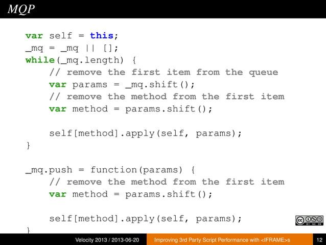 MQPvar self = this;_mq = _mq    [];while(_mq.length) {// remove the first item from the queuevar params = _mq.shift();// r...
