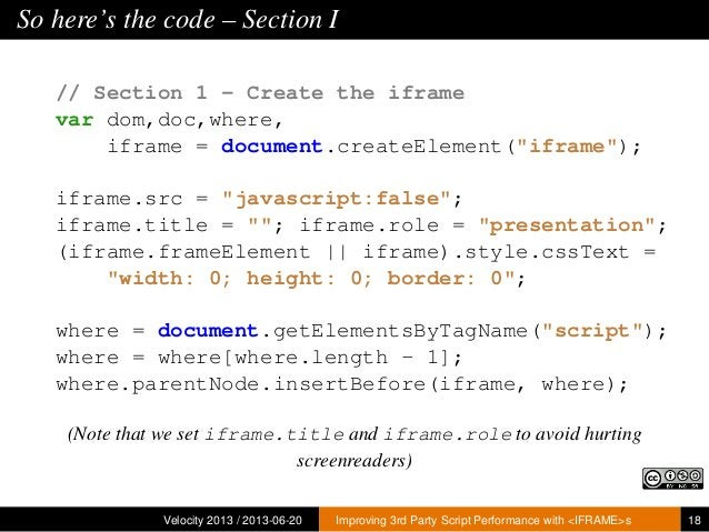 """So here's the code – Section I// Section 1 - Create the iframevar dom,doc,where,iframe = document.createElement(""""iframe"""");..."""