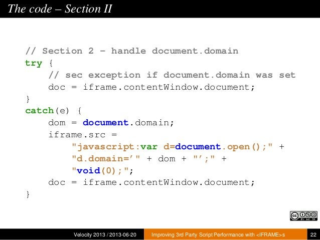 The code – Section II// Section 2 - handle document.domaintry {doc = iframe.contentWindow.document;}catch(e) {dom = docume...